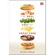 The Real Cost of Cheap Food by Carolan; Michael, 9781849713214