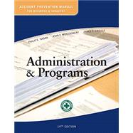 Accident Prevention Manual: Administration & Programs 14th Edition by Hagan, Phillip; Montgomery, John, O'Reily,James, 9780879123215