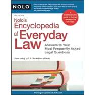 Nolo's Encyclopedia of Everyday Law : Answers to Your Most Frequently Asked Legal Questions by Editors of Nolo, 9781413313215
