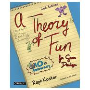 A Theory of Fun for Game Design by Koster, Raph, 9781449363215