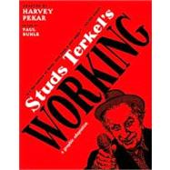 Studs Terkel's Working : A Graphic Adaptation by Pekar, Harvey, 9781595583215