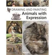 Drawing and Painting Animals with Expression by Kruijt, Marjolein, 9781782213215
