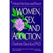 Women, Sex, and Addiction by Kasl, Charlotte Davis, 9780060973216