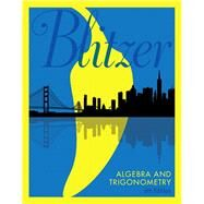 Algebra and Trigonometry by Blitzer, Robert F., 9780134463216