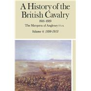 History of the British Cavalry, 1816-1919 Vol. 4 : 1899-1913 by Marquess of Anglesey, 9780436273216