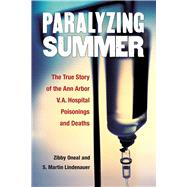 Paralyzing Summer by Oneal, Zibby; Lindenauer, S. Martin, 9780472053216