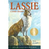 Lassie Come-Home 75th Anniversary Edition by Knight, Eric; Kirmse, Marguerite; Martin, Ann M., 9781627793216