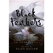 Black Feathers by Datlow, Ellen, 9781681773216