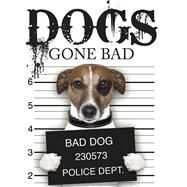 Dogs Gone Bad by Unknown, 9781782743217