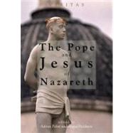 The Pope and Jesus of Nazareth: Christ, Scripture and the Church by Pabst, Adrian, 9780334043218