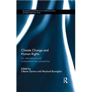 Climate Change and Human Rights: An International and Comparative Law Perspective by Quirico; Ottavio, 9781138783218