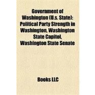 Government of Washington : Political Party Strength in Washington, Washington State Capitol, Washington State Senate by , 9781156813218