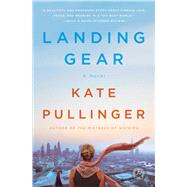 Landing Gear A Novel by Pullinger, Kate, 9781476753218
