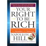 Your Right to Be Rich: Napoleon Hill's Proven Program for Prosperity and Happiness by Hill, Napoleon, 9780399173219