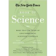 The New York Times Book of Science More than 150 Years of Groundbreaking Scientific Coverage by Unknown, 9781402793219