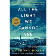 All the Light We Cannot See A Novel by Doerr, Anthony, 9781501173219