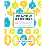 Peace & Parsnips by Watson, Lee; Richardson, Alistair, 9781615193219
