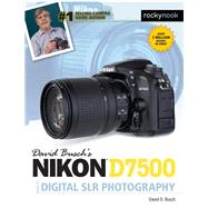 David Busch's Nikon D7500 Guide to Digital Slr Photography by Busch, David D., 9781681983219