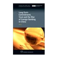 Long-Term Commitment, Trust and the Rise of Foreign Banking in China by Lu, 9781843343219