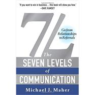 7L: The Seven Levels of Communication: Go from Relationships to Referrals by Maher, Michael J., 9781940363219