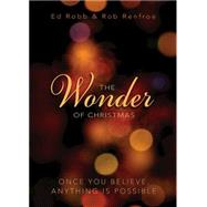 The Wonder of Christmas by Robb, Ed; Renfroe, Rob, 9781501823220