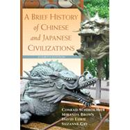 A Brief History of Chinese and Japanese Civilizations by Schirokauer, Conrad; Brown, Miranda; Lurie, David; Gay, Suzanne, 9780495913221