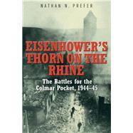 Eisenhower's Thorn on the Rhine by Prefer, Nathan N., 9781612003221