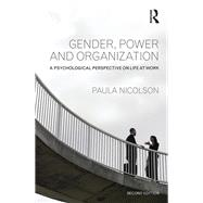 Gender, Power and Organization: A psychological perspective on life at work by Nicolson; Paula, 9781848723221