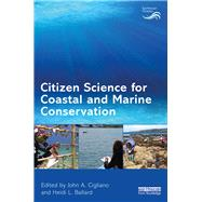 Citizen Science for Coastal and Marine Conservation by Cigliano; John A., 9781138193222