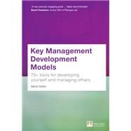 Key Management Development Models 70+ tools for developing yourself and managing others by Cotton, David, 9781292093222