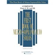 The First Book of Mezzo Soprano/Alto Solos Complete - Parts I, II and III by Boytim, Joan Frey, 9781480333222