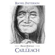 Pagan Portals - the Cailleach by Patterson, Rachel, 9781785353222
