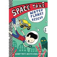 Space Taxi: Water Planet Rescue by Mass, Wendy; Brawer, Michael, 9780316243223
