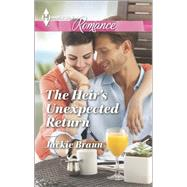 The Heir's Unexpected Return by Braun, Jackie, 9780373743223