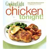 Cooking Light Chicken Tonight! by Editors of Cooking Light Magazine, 9780848733223