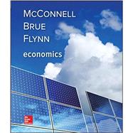 ECONOMICS by McConnell, Campbell; Brue, Stanley; Flynn, Sean, 9781259723223