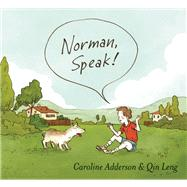 Norman, Speak! by Adderson, Caroline; Leng , Qin, 9781554983223