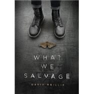 What We Salvage by Baillie, David, 9781771483223