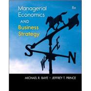 Managerial Economics & Business Strategy by Baye, Michael; Prince, Jeff, 9780073523224