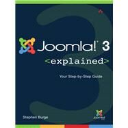Joomla!® 3 Explained Your Step-by-Step Guide by Burge, Stephen, 9780321943224