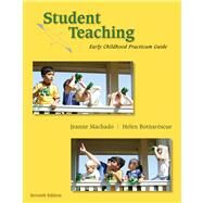 Student Teaching Early Childhood Practicum Guide by Machado, Jeanne M.; Botnarescue, Helen Meyer, 9780495813224