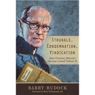 Struggle, Condemnation, Vindication by Hudock, Barry; Christiansen, Drew, 9780814683224
