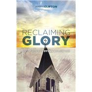 Reclaiming Glory Revitalizing Dying Churches by Clifton, Mark, 9781433643224