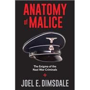 Anatomy of Malice by Dimsdale, Joel E., 9780300213225