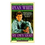 Ryan White : My Own Story at Biggerbooks.com