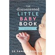 The Discontented Little Baby Book by Douglas, Pamela, Dr., 9780702253225