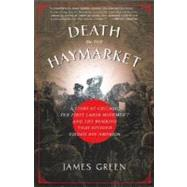 Death in the Haymarket by GREEN, JAMES, 9781400033225