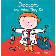 Doctors and What They Do by Slegers, Liesbet, 9781605373225