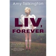 Liv, Forever by TALKINGTON, AMY, 9781616953225