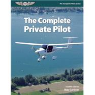 The Complete Private Pilot by Gardner, Bob, 9781619543225